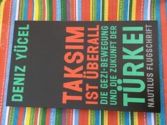 Deniz Yücel Taksim ist Überall die gezi-bewegung und die zukunft der türkei nautilus flugschrift (Thomas Rossi Rassloff) Tags: deniz yücel taksim ist überall die gezibewegung und zukunft der türkei nautilus flugschrift