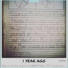 """""""Mom does not show fear. Mom does not cry. Mom shows me how to be courageous."""" 💞 👪 - penned by my son, Ryan, when he was just eight years old. Talk about having words to live by! #motherhood #mother #mom #Timehop (Jenn ♥) Tags: ifttt instagram"""