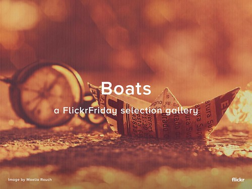 Boats - A Flickr Friday Selection Gallery