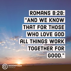 """Romans 8:28: """"And we know that for those who love God all things work together for good."""" http://ift.tt/1FC0mOe (rcokc) Tags: romans 828 """"and we know that for those who love god all things work together good"""" redemptionokccomsermons"""