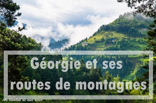 Géorgie et ses routes de montagnes