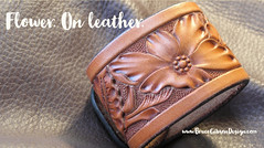 FLOWER. ON LEATHER (JBruceGibson) Tags: brucegibson brucegibsondesign gibson design floral flower sheridan carve carving leather cuff bracelet stamp handmade hand carved stamped leathercraft leatherwork hermannoak snap snaps natural floweronleather wild rose california madeinusa craft made