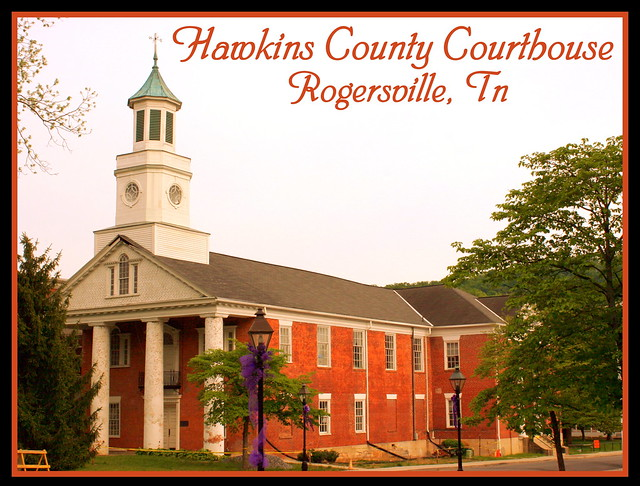 Hawkins County Courthouse - Rogersville, TN