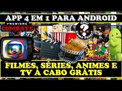 FILMES, SÉRIES, ANIMES E CANAIS DE TV A CABO GRÁTIS NO ANDROID - APP 4 em 1 (portalminas) Tags: filmes séries animes e canais de tv a cabo grátis no android app 4 em 1