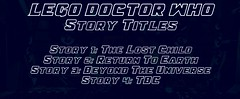 Lego Doctor Who - Story Titles (Supremedalekdunn) Tags: lego doctor who story titles the lost child return earth beyond universe to be confirmed tardis timelords time travel lord sonic screwdriver