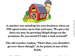 The Rancher and the FBI Agent (jokesoftheday) Tags: clean drugs fbi rancher