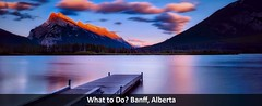 What to Do? Banff, Alberta (foremosttravel) Tags: banff canada whattodo