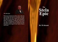 amazon published The Stela epic, the stela of life by the philosopher & writer Dr.M F A Alrazak (alrazak) Tags: stela politics history civilization china rome persia inspiration life voltaire novel babylon sumer mesopotamia homer iliad odyssey poems poet greek egypt alexander zheng