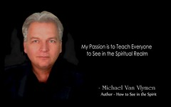 Michael Van Vlymen (mvanvlymen) Tags: michaelvanvlymen michael ministries ministry meme memes riverofblessings howtoseeinthespirit howtodospiritualwarfare angelicvisitations angels angel archangel amazonbooks amazon schoolofthespirit supernatural seer see effectivespiritualwarfare eyes effectiveprayers eyesthatsee seeinginthespirit seeinginthespiritrealm seeinginthespiritworld spiritualsight spiritualgifts prophetic propheticgifts conferences conference michaelvanvlymenmeme michaelvanvlymenquote quote quotes tbn wordnetwork angeltv daystar cbn godtv naturallysupernatural