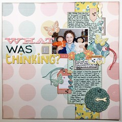 LOAD22 What was I Thinking? (girl231t) Tags: 2017 paper layout scrapbook 12x12layout load load517 load22