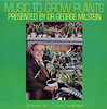 Music To Grow Plants (Jim Ed Blanchard) Tags: lp album record vintage cover sleeve jacket vinyl weird funny strange kooky ugly thrift store novelty kitsch awkward music grow plants george milstein