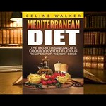 Download Mediterranean Diet: The Mediterranean Diet Cookbook with Delicious Recipes for Weight thumbnail