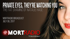 MORTradio Broadcast, July 06, 2017 - The Fat Shaming of Natalie Hage (MORTradio) Tags: mortradio fat fatshaming nataliehage invasionofprivacy plussizemodel instagram overweight body positivity spying private eyes theyre watching you