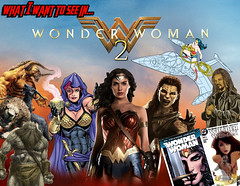 What I Want To See In Wonder Woman 2 (AntMan3001) Tags: what i want to see in wonder woman 2