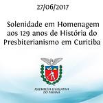 Solenidade em Homenagem aos 129 anos de História do Presbiterianismo em Curitiba 27/06/2017