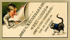 John E. Kaughran and Company, Dry Goods, New York City, N.Y. (Alan Mays) Tags: ephemera tradecards callingcards visitingcards namecards names cards advertising advertisements ads paper printed kaughran jekaughranco jekaughran johnekaughran men drygoods women cats animals milk saucers ribbons tails humor humorous funny comic burstingthrough corners folded borders illustrations ninthstreet 9thstreet broadwayavenue newyorkcity ny newyork victorian 19thcentury nineteenthcentury antique old vintage typefaces type typography fonts ecurrierco ecurrier currier printers lithographers boston mass massachusetts no67 comicvisiting comicvisitingcards series cardseries tradecardseries