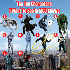 Top Ten Characters I Want to See In MCU TV Shows (AntMan3001) Tags: top ten characters i want see in mcu tv shows