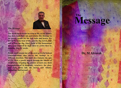 The Message, the book of the century by the philosopher & writer Dr.M F A Alrazak (alrazak) Tags: poems poet history civilization rome writer novel china persia politics inspiration voltaire edward dovere shakespeare greek zheng he mesipotamia babylon sumer