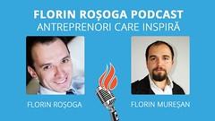 Podcast 032: Cum să ai Clienți Din Prima Zi de Lansare, cu Florin Mureșan (Florin Rosoga) Tags: podcast 032 cum să ai clienți din prima zi de lansare cu florin mureșan