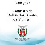 Comissão de Defesa dos Direitos da Mulher 24/05/2017