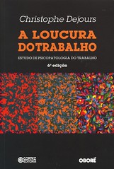 A loucura do trabalho: estudo de psicopatologia do trabalho (Biblioteca da Unifei Itabira) Tags: capa livro maio 2017