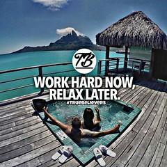 💯💻📱📆📆📱💻💯 Work Hard Now!!!! #TeamGoodLife 💯📱💸💸💸💸📱💯 (jasonwyattpro) Tags: motivational quotes true believers