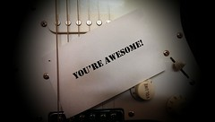 You Are Awesome (l_e_i_g_h) Tags: guitar electricguitar strings note encouragingnote encouragement support filter awesome encouraging motivation motivational notesofencouragement positivity positive abundant abundance abundancemindset