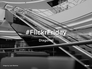 Flickr Friday - Diagonal