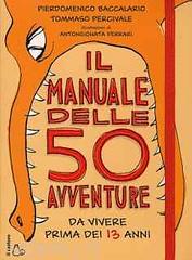 P.D.Baccalario e T. Percivale fanno vivere ai nostri bambini ben 50 avventure! (libresco) Tags: libriperbambini lettureestive avventure
