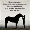 Your Actions Reflect Who You Are (learninginlife) Tags: actions example forgive kindness love unconditionally