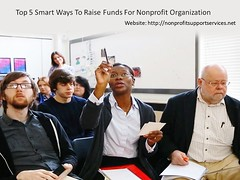 Top 5 Smart Ways to Raise Funds for Nonprofit Organization (npsscorporation) Tags: top 5 smart ways raise funds for nonprofit organization