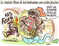 """Asti: Antiche Mura e moderni pirla! (Moise-Creativo Galattico) Tags: editoriali moise moiseditoriali """"editorialiafumetti"""" giornalismo attualità satira vignette asti antichemura fascisti graffiti"""