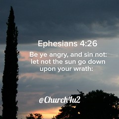 "Ephesians 4-26 ""Be ye angry, and sin not: let not the sun go down upon your wrath:"" (@CHURCH4U2) Tags: bible verse pic"