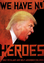 We Have No Heroes (outtacontext) Tags: trump politics remix poster graphicdesign washingtondc gop