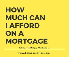 How Much Can I Afford on A Mortgage (beingarealtor) Tags: mortgage mortgageaffordability howtoknowifyoucanaffordhome income beingarealtor