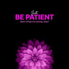 Be Patient (DillaSyadila) Tags: dillashaklee shakleebydilla shaklee ireachfamily quotes islamicquotes vitamin supplement