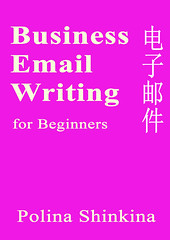 Business-Email-Writing (nicolayshinkin) Tags: mandarin chineseenglish chinese ebook finance calligraphy university write study subtraction commerce commercial language learn learning letter level contract correspondence decomposition dictionary division email addition advanced analysis arithmetic beginner business character market marketing math mathematics multiplication number numerals radical selflearn how intermediate selfstudy speak structural textbook trading englishchinese financial