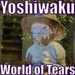 World of Tears by Yoshiwaku thumbnail