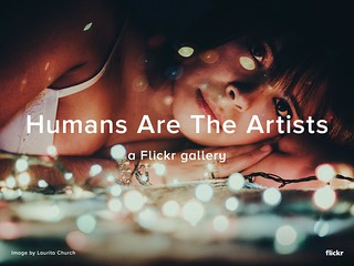 Humans Are The Artists - a Flickr gallery