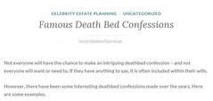 Famous Death Bed Confessions (Estate Planning Specialists) Tags: willwriting confessions deathbed fame famous iwc blog writing words wordpress article truth truestory shock news disputes death information