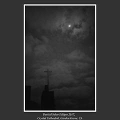 Solar Eclipse (mehtasunil) Tags: eclipse solareclipse monochrome california cathedral crystalcathedralgardengrove dramatic silhouette darkclouds socal stormysky ndfilters leicalens leicaimages leicacamera leicaforum leicaworld leicaca summicron 50mm skancheli redmatrix