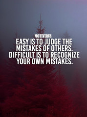 Easy is to judge the mistakes of others. Difficult is to recognize your own mistakes. (motivirus) Tags: christianoronaldo christiano ronaldo inspire inspirational motivational motivation success motivirus
