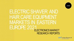 Electric Shaver and Hair Care Equipment Markets in Eastern Europe 2021 (shrutikajsb) Tags: electronics market research reports world electric shaver hair care equipment markets analysis consumer