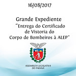 Grande Expediente - Entrega do Certificado de Vistoria do Corpo de Bombeiros à ALEP