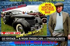 Wear Tweed day jpg 5 (80s Muslc Rocks) Tags: tweedjacket tweedcap car cars auto vehicle old vintage cavalrytwilltrousers outdoor canon wearing man gents vintagetweed london auckland whangrei tauranga rotorua gisborne napier hastings newplymouth wellington nelson hamilton christchurch dunedin invercargill rally race club races sydney tweedrun dapper fashion words poster retro oldschool nz kiwi newzealand 1960s 1970s 1980s 60s 70s 80s mens 100 clothing newseasons ebay flatcap scottish plaid english uk britain