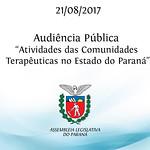 Audiência Pública sobre as Atividades das Comunidades Terapêuticas no Estado do Paraná