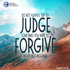 Quote of the Day: Do Not Always Try... (Mehdi/Messiah Foundation International) Tags: forgive forgiveness friendship judge judgement quote quoteoftheday quotes realtalk relationshipquotes relationships younusalgohar