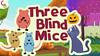 Three Blind Mice Nursery Rhyme - Cuddle Berries (cuddleberries) Tags: threeblindmice nurseryrhyme nurseryrhymes cuddleberries childrensongs kidssongs