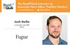 Q&A with Josh Stella, co-founder and CEO, Fugue (martinlouis2212) Tags: qa with josh stella cofounder ceo fugue readitquik