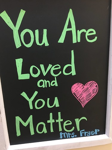 You are Loved and You Matter by Wesley Fryer, on Flickr